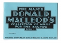 Pipe Major Donald Macleod's Collection of Music for the Highland bagpipe Book 1