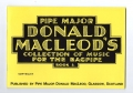 Pipe Major Donald Macleod's Collection of Music for the Highland bagpipe Book 4