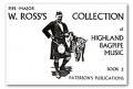 Pipe Major W Ross's collection of Highland Bagpipe Music Book 2