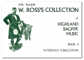 Pipe Major W Ross's collection of Highland Bagpipe Music Book 3