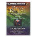 Pipes Ready!- A set-up and maintenance guide for the Great Highland Bagpipes by Jim McGillivray.