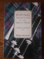 Piping Traditions of the Isle of Skye by Bridget MacKenzie