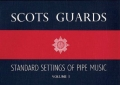 Scots Guards Standard Settings of Pipe Music - volume 1.