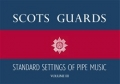 Scots Guards Standard Settings of Pipe Muisc - volume 3.