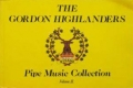 The Gordon Highlanders Pipe Music Collection - volume 2- sorry out of print now!