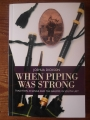 When Piping was strong. Tradition, Change and the Bagpipe in the South Uist by Joshua Dickson