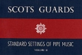 Scots Guards Standard settings of Pipe music - volume 2